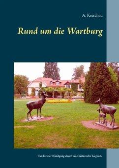 Rund um die Wartburg (eBook, ePUB)