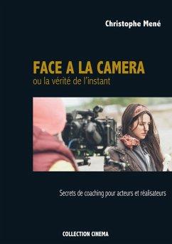 Face à la caméra ou la vérité de l'instant (eBook, ePUB)