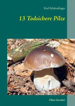 13 Todsichere Pilze (eBook, ePUB)