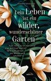 Dein Leben ist ein wilder, wunderschöner Garten (eBook, ePUB)