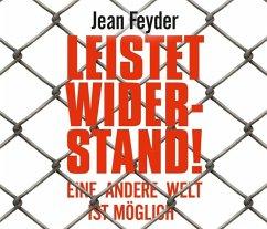 Leistet Widerstand!, 5 Audio-CDs - Feyder, Jean