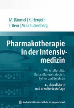 Pharmakotherapie in der Intensivmedizin - Bäumel, Monika; Hergeth, Kurt; Bein, Thomas; Creutzenberg, Marcus