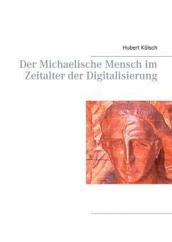 Der Michaelische Mensch im Zeitalter der Digitalisierung (eBook, ePUB)