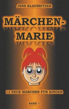 Märchen-Marie (eBook, ePUB) - Klausnitzer, Jens