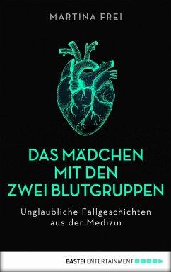 Das Mädchen mit den zwei Blutgruppen (eBook, ePUB) - Frei, Martina