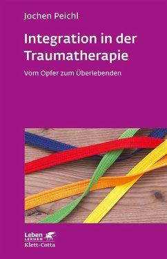 Integration in der Traumatherapie (eBook, PDF) - Peichl, Jochen