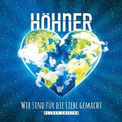 Wir Sind Für Die Liebe Gemacht (Deluxe Edition) - Höhner