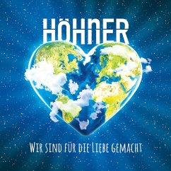 Wir Sind Für Die Liebe Gemacht - Höhner