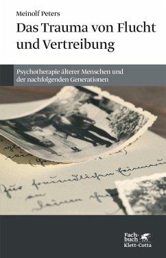 Das Trauma von Flucht und Vertreibung (eBook, ePUB) - Peters, Meinolf