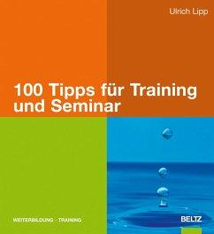100 Tipps für Training und Seminar (eBook, PDF) - Lipp, Ulrich