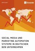 Social Media und Marketing Automation Systeme in deutschen B2B Unternehmen (eBook, ePUB)