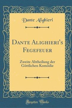 Dante Alighieri's Fegefeuer: Zweite Abtheilung Der Göttlichen Komödie (Classic Reprint)