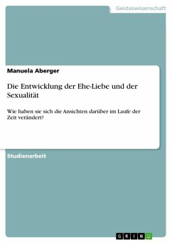 Die Entwicklung der Ehe-Liebe und der Sexualität (eBook, ePUB) - Aberger, Manuela