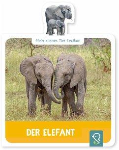 Mein kleines Tier-Lexikon - Der Elefant - Mein kleines Tier-Lexikon - Der Elefant