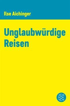 Unglaubwürdige Reisen (eBook, ePUB) - Aichinger, Ilse