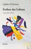 Ljubica Perkmans Farben des Lebens (eBook, ePUB)