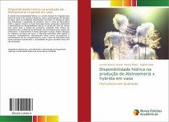 Disponibilidade hídrica na produção de Alstroemeria x hybrida em vaso