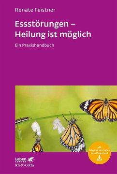 Essstörungen - Heilung ist möglich (eBook, ePUB) - Feistner, Renate