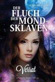 Verrat / Der Fluch der Mondsklaven Bd.1