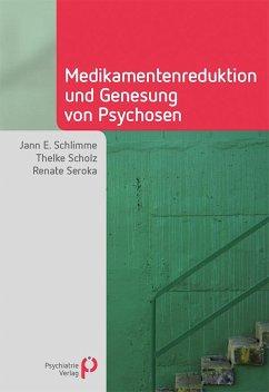 Medikamentenreduktion und Genesung von Psychosen - Schlimme, Jann E.; Scholz, Thelke; Seroka, Renate