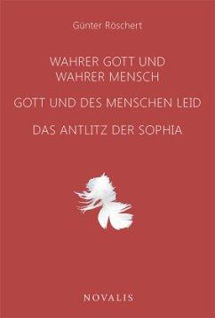Wahrer Gott und wahrer Mensch - Röschert, Günter