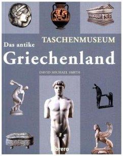 DAS ANTIKE GRIECHENLAND - Smith, David M.