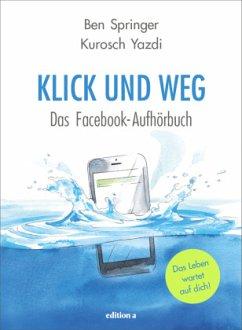 Klick und weg - Springer, Ben; Yazdi, Kurosch