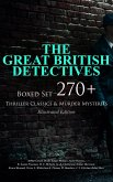 THE GREAT BRITISH DETECTIVES - Boxed Set: 270+ Thriller Classics & Murder Mysteries (Illustrated Edition) (eBook, ePUB)