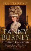 FANNY BURNEY Ultimate Collection: Complete Novels, A Play, Essays, Diary, Letters & Biography (Illustrated) (eBook, ePUB)