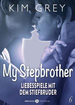 My Stepbrother - Liebesspiele mit dem Stiefbruder, 6 (eBook, ePUB) - Grey, Kim