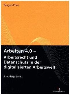 Arbeiten 4.0 - Arbeitsrecht und Datenschutz in der digitalisierten Arbeitswelt - Faustein, Verena