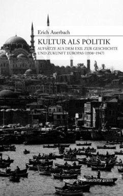 Kultur als Politik - Auerbach, Erich