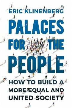 Palaces for the People (eBook, ePUB) - Klinenberg, Eric