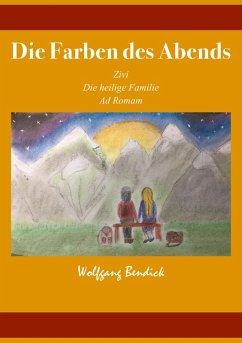 Die Farben des Abends (eBook, ePUB) - Bendick, Wolfgang