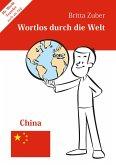 Wortlos durch die Welt - China (eBook, ePUB)