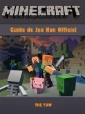 Minecraft Guide Jeu Non Officiel (eBook, ePUB)