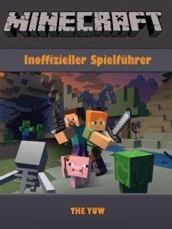 Minecraft Inoffizieller Spielfuhrer (eBook, ePUB) - Yuw, The