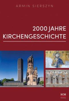 2000 Jahre Kirchengeschichte - Sierszyn, Armin