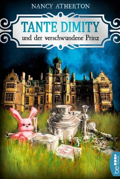 Tante Dimity und der verschwundene Prinz / Tante Dimity Bd.18 - Atherton, Nancy