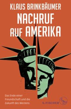 Nachruf auf Amerika - Brinkbäumer, Klaus