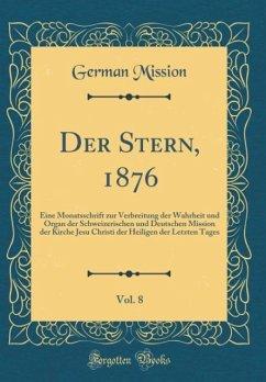 Der Stern, 1876, Vol. 8 - Mission, German