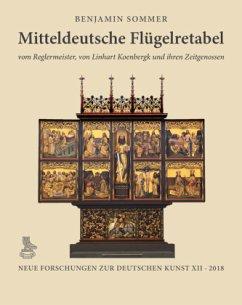 Mitteldeutsche Flügelretabel vom Reglermeister, von Linhart Koenbergk und ihren Zeitgenossen - Sommer, Benjamin