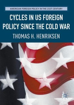Cycles in US Foreign Policy since the Cold War - Henriksen, Thomas H.