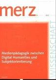 Medienpädagogik zwischen Digital Humanities und Subjektorientierung