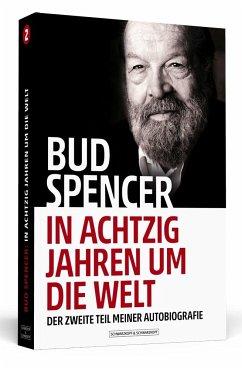 Bud Spencer - In achtzig Jahren um die Welt - Spencer, Bud; De Luca, Lorenzo
