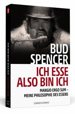 Bud Spencer - Ich esse, also bin ich - Spencer, Bud
