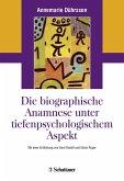 Die biografische Anamnese unter tiefenpsychologischem Aspekt (eBook, PDF)