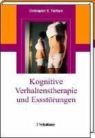Kognitive Verhaltenstherapie und Essstörungen (eBook, PDF) - Fairburn, Christopher G