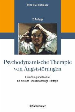 Psychodynamische Therapie von Angststörungen (eBook, PDF) - Hoffmann, Sven Olaf