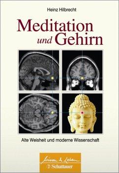 Meditation und Gehirn (eBook, ePUB) - Hilbrecht, Heinz